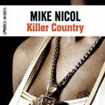 KILLER COUNTRY de MIKE NICOL : UN THRILLER VIOLENT ET ENVOUTANT !