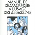 MANUEL DE DRAMATURGIE A L'USAGE DES ASSASSINS : Une couleur unique : le noir Fansten !